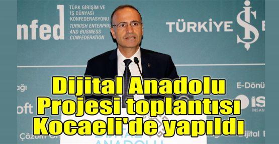 Dijital Anadolu Projesi toplantısı Kocaeli'de yapıldı