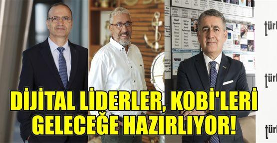 Dijital liderler, KOBİ'leri geleceğe hazırlıyor!