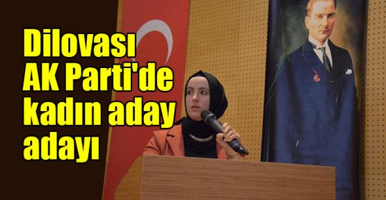Dilovası AK Parti'de kadın aday adayı