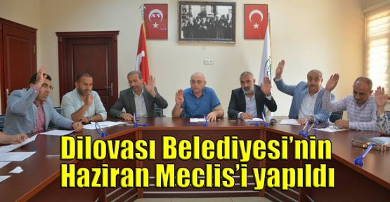 Dilovası Belediyesi'nin Haziran Meclis'i yapıldı