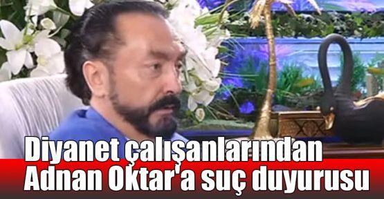 Diyanet çalışanlarından Adnan Oktar'a suç duyurusu