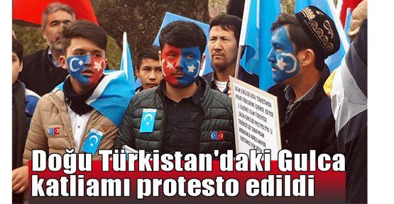 Doğu Türkistan'daki Gulca katliamı protesto edildi