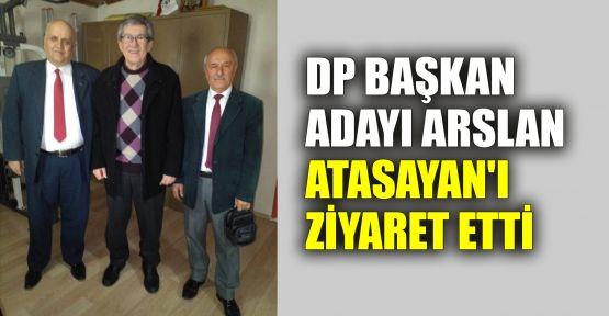 DP Başkan Adayı Arslan, Atasayan'ı ziyaret etti