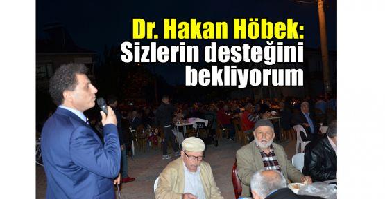 Dr. Hakan Höbek: Sizlerin desteğini bekliyorum