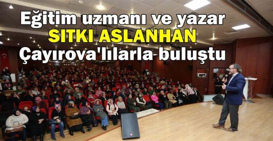 Eğitim uzmanı ve yazar Sıtkı Aslanhan Çayırova'lılarla buluştu