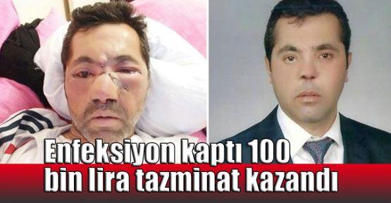Enfeksiyon kaptı 100 bin lira tazminat kazandı