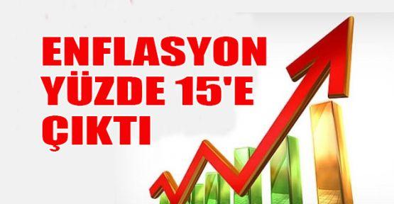 Enflasyon yüzde 15'e çıktı