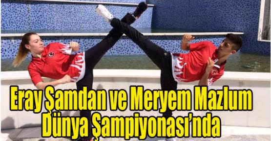 Eray Şamdan ve Meryem Mazlum Dünya Şampiyonası'nda