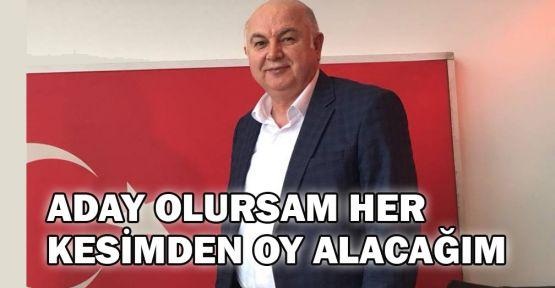 Ercan: Aday olursam her kesimden oy alacağım