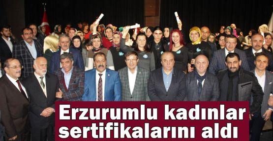 Erzurumlu kadınlar sertifikalarını aldı