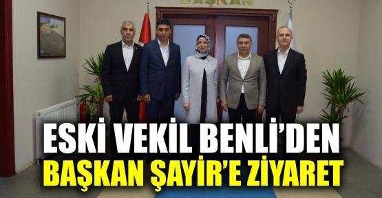 Eski vekil Benli'den Başkan Şayir'e ziyaret