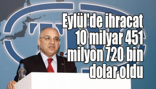 Eylül'de ihracat 10 milyar 451 milyon 720 bin dolar oldu