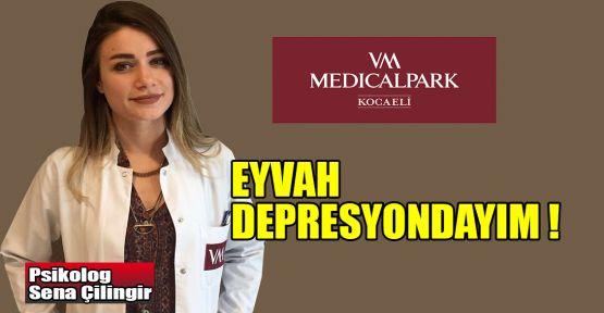 Eyvah depresyondayım!