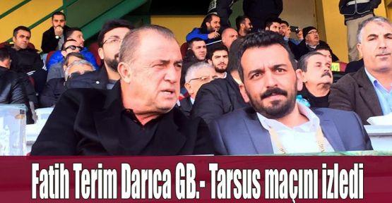 Fatih Terim Darıca GB.- Tarsus maçını izledi