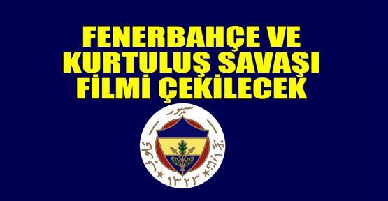 Fenerbahçe ve Kurtuluş Savaşı filmi çekilecek