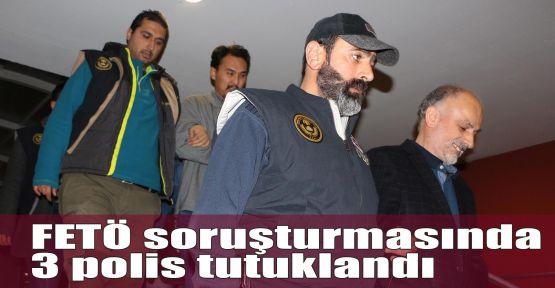 FETÖ soruşturmasında 3 polis tutuklandı