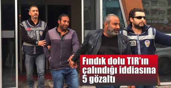Fındık dolu TIR'ın çalındığı iddiasına 5 gözaltı