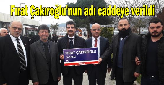 Fırat Çakıroğlu'nun adı caddeye verildi