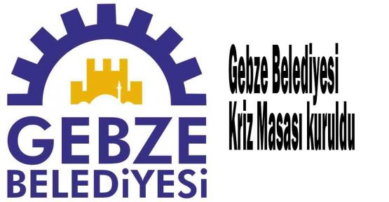 Gebze Belediyesi Kriz Masası kuruldu