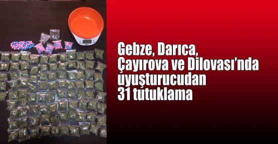 Gebze, Darıca, Çayırova ve Dilovası'nda uyuşturucudan 31 tutuklama