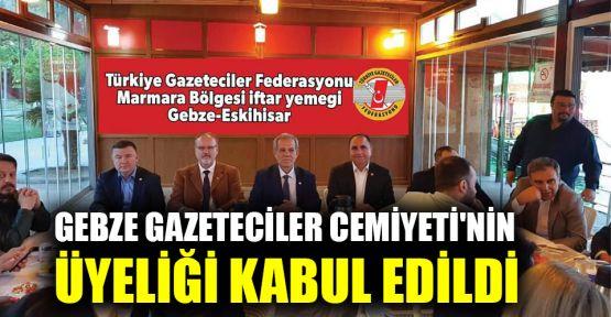 Gebze Gazeteciler Cemiyeti'nin üyeliği kabul edildi