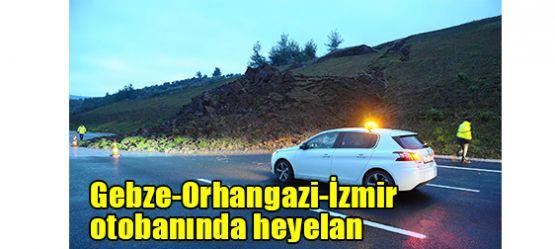 Gebze-Orhangazi-İzmir otobanında heyelan