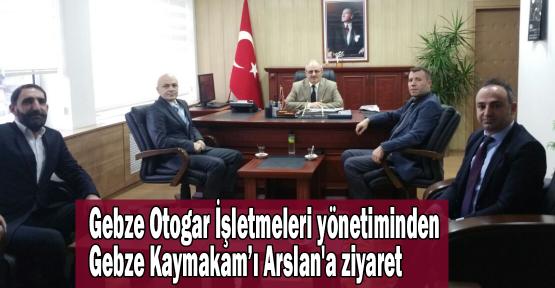 Gebze Otogar İşletmeleri yönetiminden Kaymakam Arslan'a ziyaret