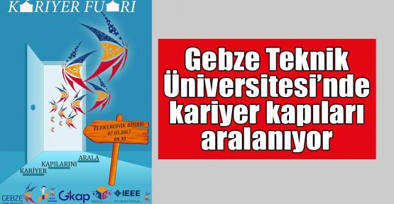 Gebze Teknik Üniversitesi'nde kariyer kapıları aralanıyor