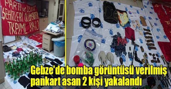 Gebze'de bomba görüntüsü verilmiş pankart asan 2 kişi yakalandı