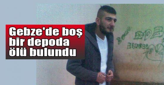 Gebze'de boş bir depoda ölü bulundu