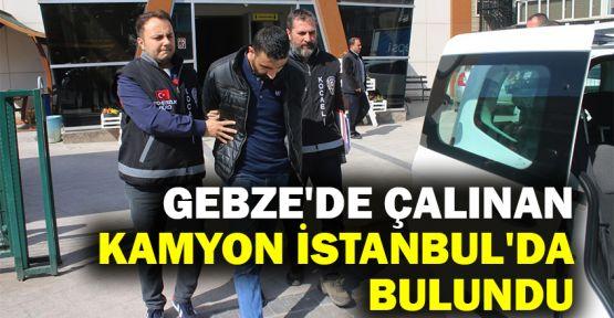 Gebze'de çalınan kamyon İstanbul'da bulundu