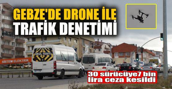 Gebze'de drone ile trafik denetimi
