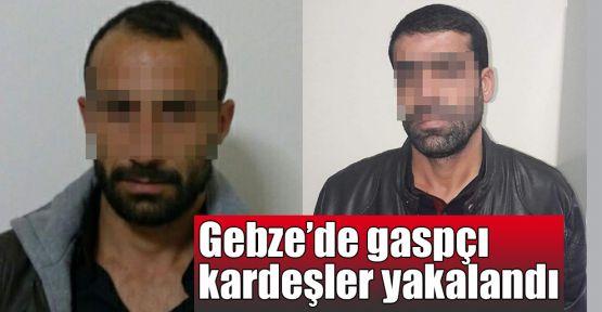 Gebze'de gaspçı kardeşler yakalandı