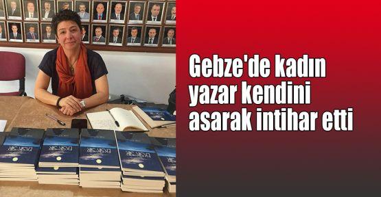 Gebze'de kadın yazar kendini asarak intihar etti