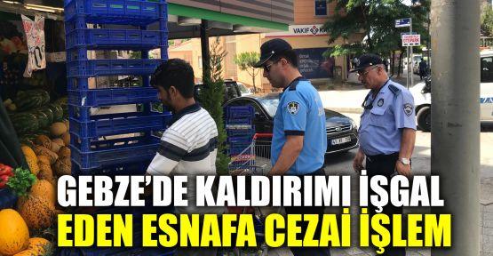 Gebze'de kaldırımı işgal eden esnafa cezai işlem