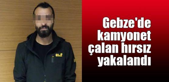 Gebze'de kamyonet hırsızı yakalandı