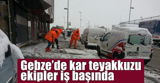 Gebze'de kar teyakkuzu ekipler iş başında