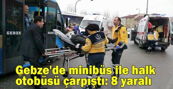 Gebze'de minibüs ile halk otobüsü çarpıştı: 8 yaralı