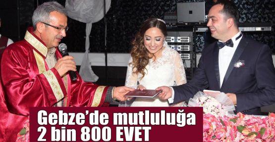 Gebze'de mutluluğa 2 bin 800 EVET