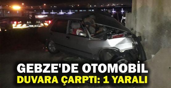 Gebze'de otomobil duvara çarptı: 1 yaralı