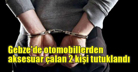 Gebze'de otomobillerden aksesuar çalan 2 kişi tutuklandı