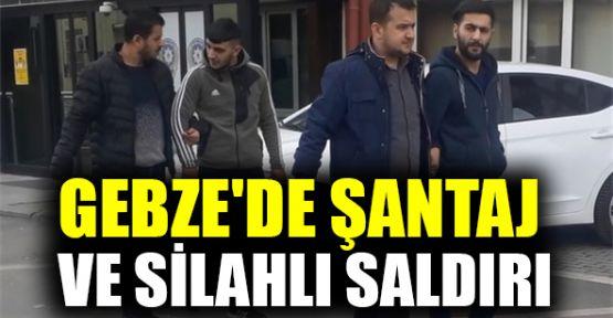 Gebze'de şantaj ve silahlı saldırı iddiası