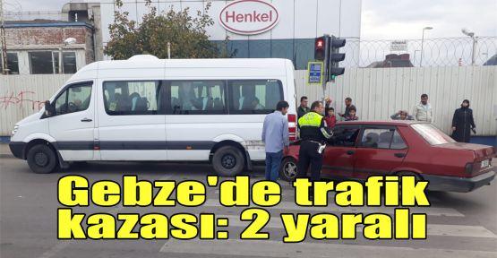 Gebze'de trafik kazası: 2 yaralı