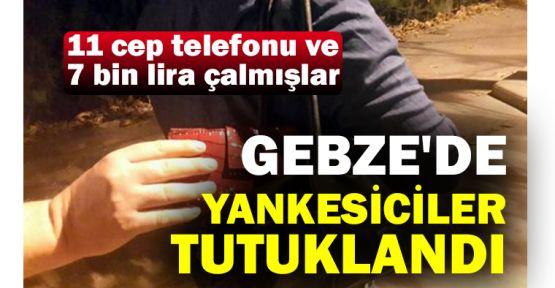 Gebze'de yankesicilik şüphelileri tutuklandı
