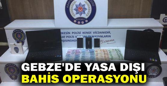 Gebze'de yasa dışı bahis operasyonu