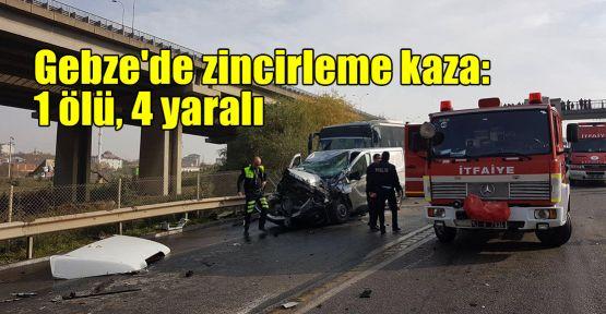 Gebze'de zincirleme kaza: 1 ölü, 4 yaralı