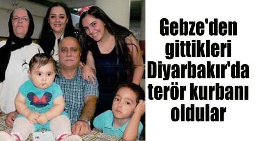 Gebze'den gittikleri Diyarbakır'da terör kurbanı oldular