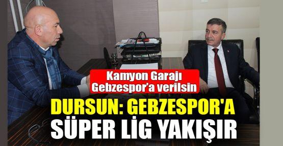 Dursun: Gebzespor'a Süper Lig yakışır
