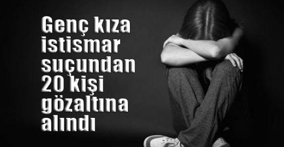 Genç kıza istismar suçundan 20 kişi gözaltına alındı