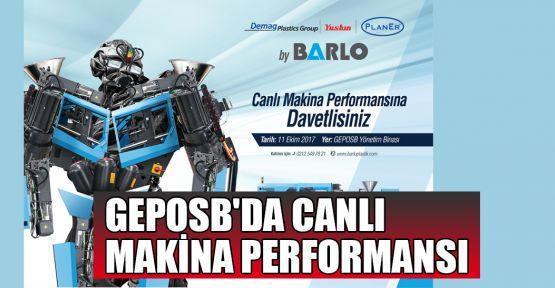 GEPOSB'da canlı makina performansı lansmanı